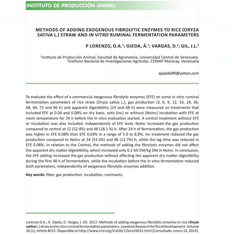 com To evaluate the effect of a commercial exogenous fibrolytic enzymes (EFE) on some in vitro ruminal fermentation parameters of rice straw (Oryza sativa L.