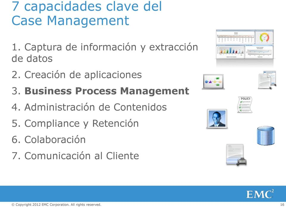 Creación de aplicaciones 3. Business Process Management 4.