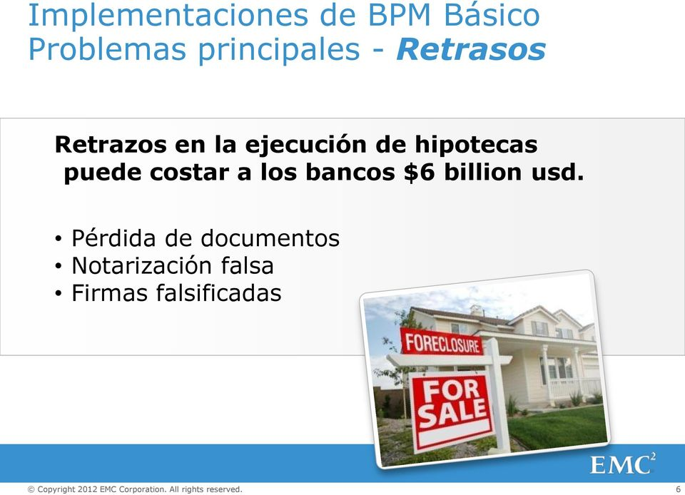 hipotecas puede costar a los bancos $6 billion usd.