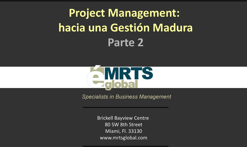 Management Brickell Bayview Centre 80 SW