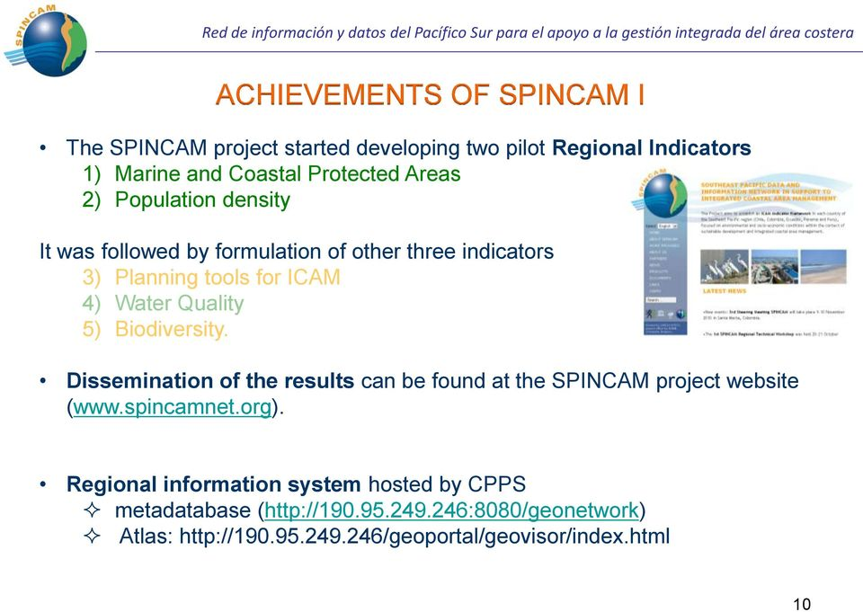Biodiversity. Dissemination of the results can be found at the SPINCAM project website (www.spincamnet.org).