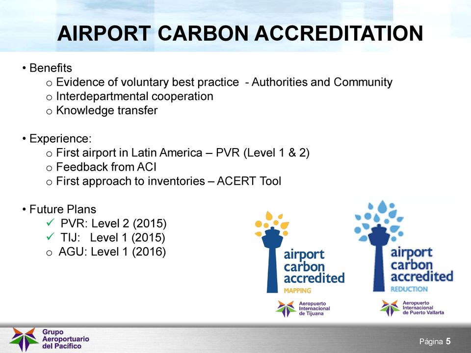 airport in Latin America PVR (Level 1 & 2) o Feedback from ACI o First approach to