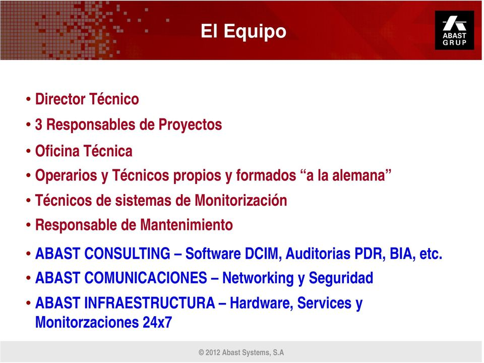 Mantenimiento ABAST CONSULTING Software DCIM, Auditorias PDR, BIA, etc.