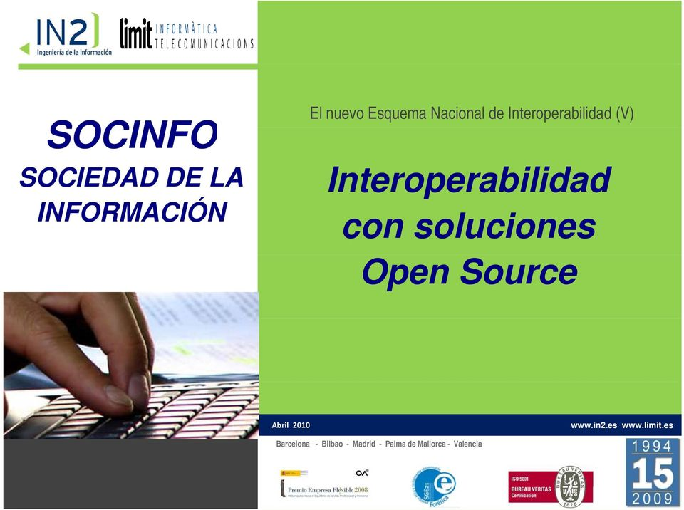 soluciones Open Source Abril 2010 www.in2.es www.limit.