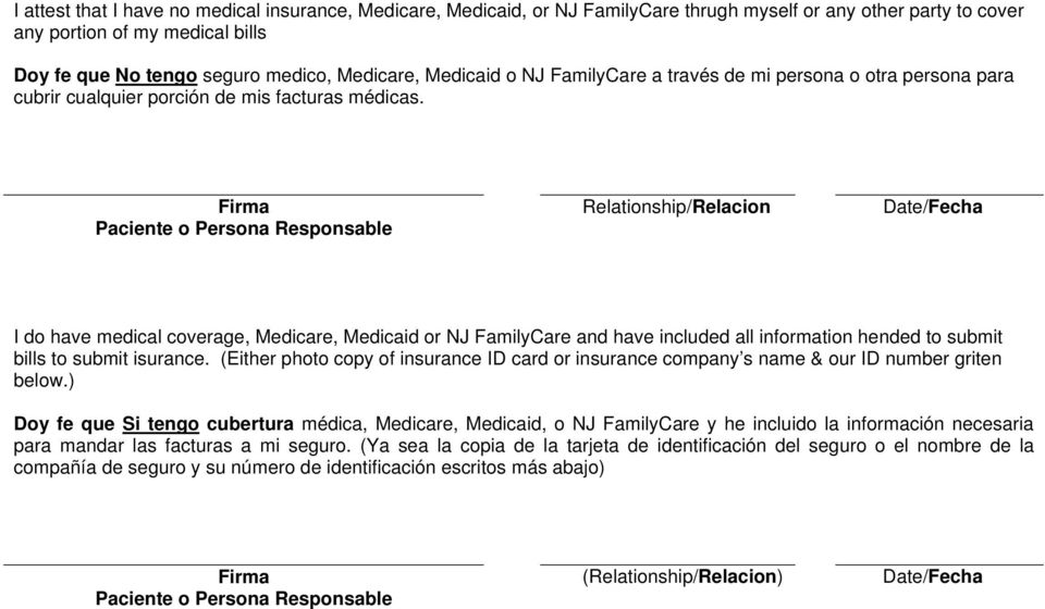 Firma Relationship/Relacion Date/Fecha I do have medical coverage, Medicare, Medicaid or NJ FamilyCare and have included all information hended to submit bills to submit isurance.