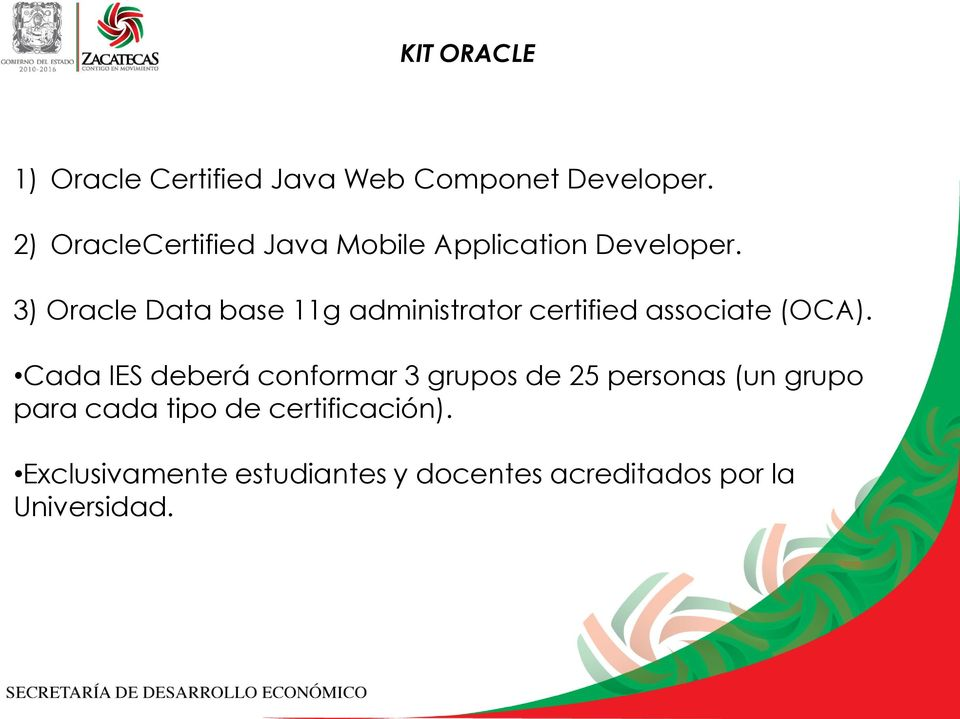 3) Oracle Data base 11g administrator certified associate (OCA).