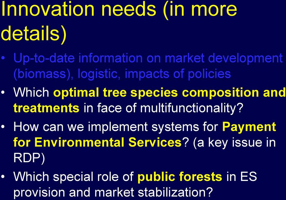 of multifunctionality? How can we implement systems for Payment for Environmental Services?