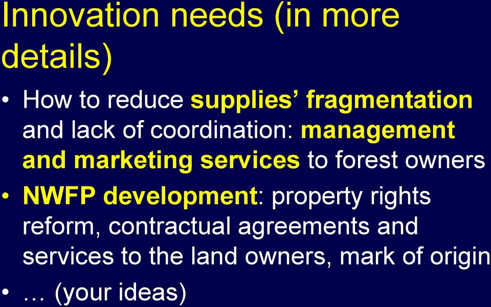 services to forest owners NWFP development: property rights reform,