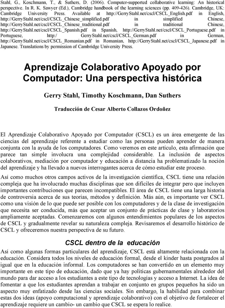pdf in simplified Chinese, http://gerrystahl.net/cscl/cscl_chinese_traditional.pdf in traditional Chinese, http://gerrystahl.net/cscl/cscl_spanish.pdf in Spanish, http://gerrystahl.
