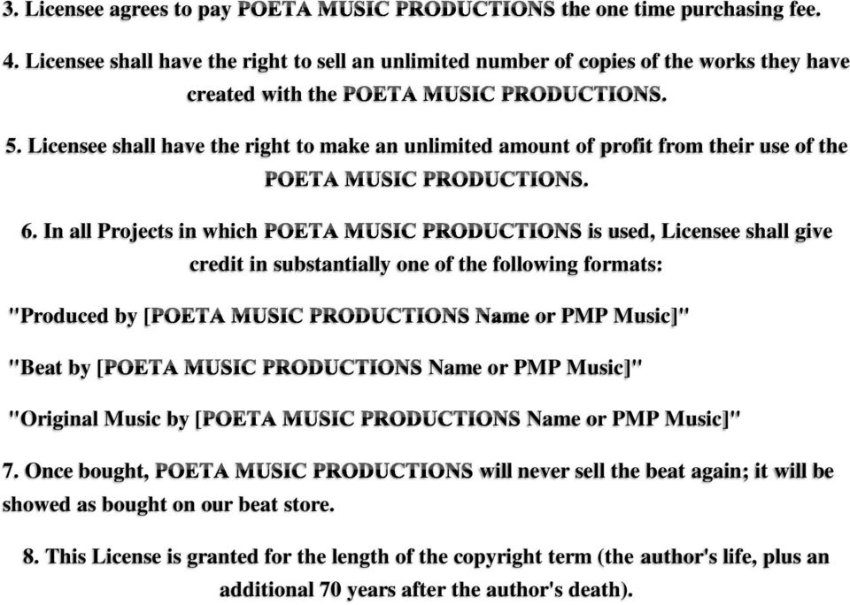 "In all Projects in which is used, Licensee shall give credit in substantially one of the following formats: ""Produced by [ or PMP Music]"" ""Beat by [ Name or PMP Music]"""