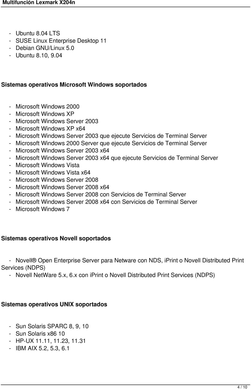 ejecute Servicios de Terminal Server - Microsoft Windows 2000 Server que ejecute Servicios de Terminal Server - Microsoft Windows Server 2003 x64 - Microsoft Windows Server 2003 x64 que ejecute