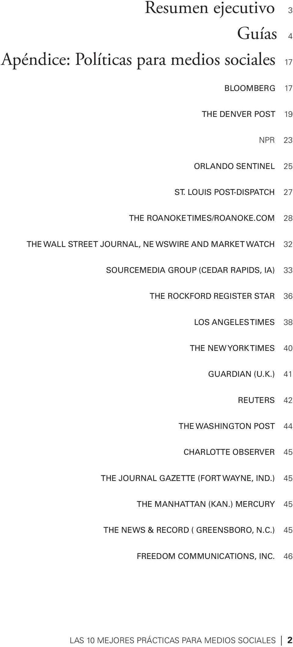 com 28 The Wall Street Journal, ne wswire and market watch 32 SourceMedia Group (Cedar Rapids, IA) 33 The Rockford Register Star 36 Los Angeles Times 38 The