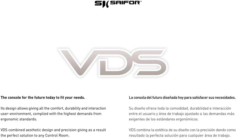 VDS combined aesthetic design and precision giving as a result the perfect solution to any Control Room.