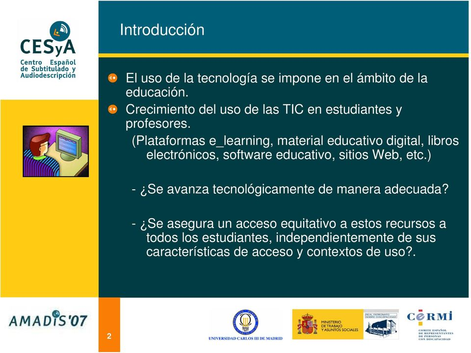 (Plataformas e_learning, material educativo digital, libros electrónicos, software educativo, sitios Web, etc.