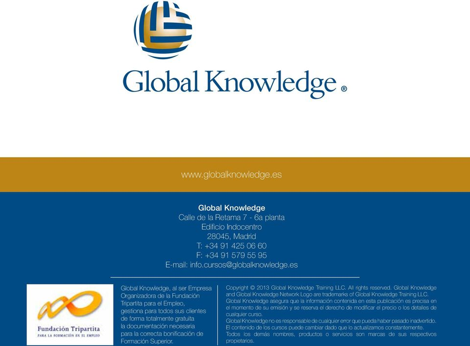 bonificación de Formación Superior. Copyright 2013 Global Knowledge Training LLC. All rights reserved.
