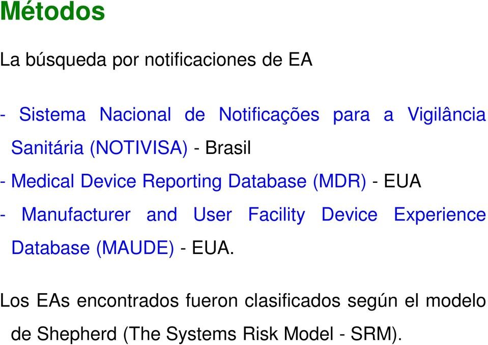 EUA - Manufacturer and User Facility Device Experience Database (MAUDE) - EUA.