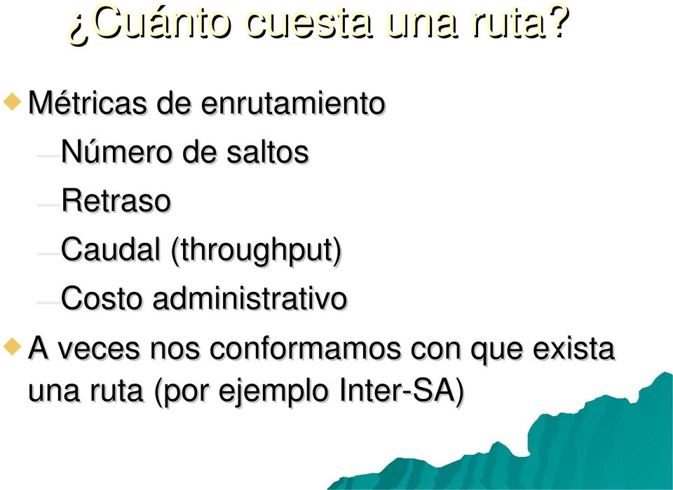 Retraso Caudal (throughput) Costo