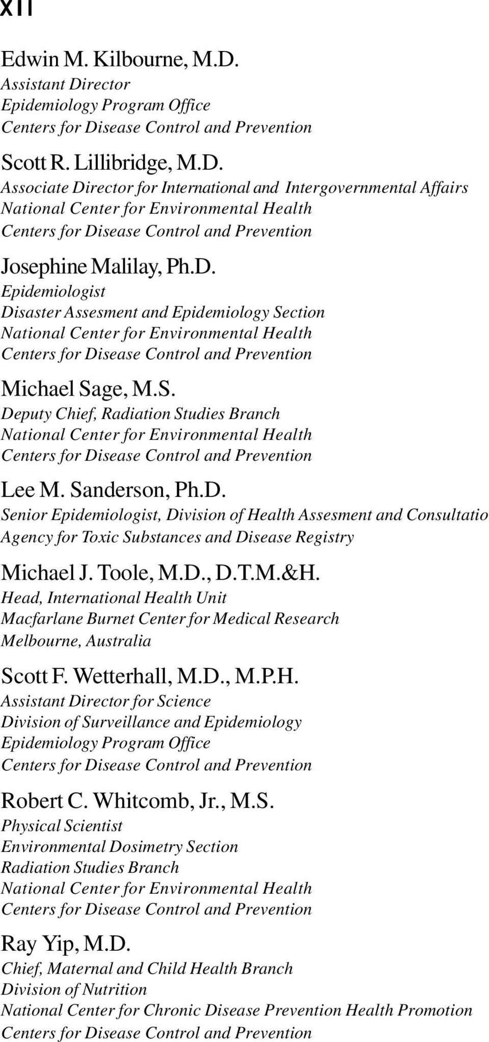 Sanderson, Ph.D. Senior Epidemiologist, Division of Health Assesment and Consultatio Agency for Toxic Substances and Disease Registry Michael J. Toole, M.D., D.T.M.&H.