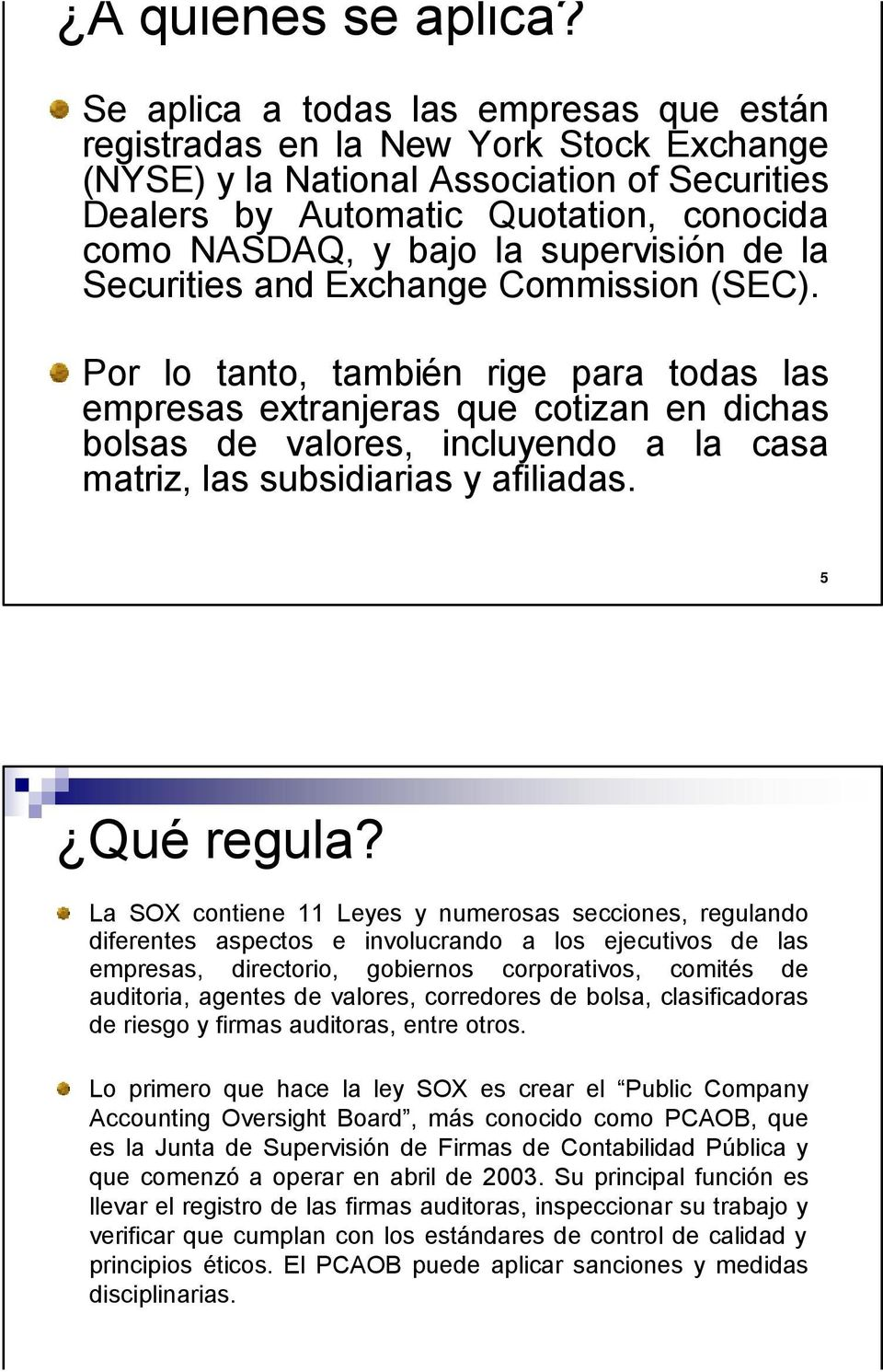supervisión de la Securities and Exchange Commission (SEC).