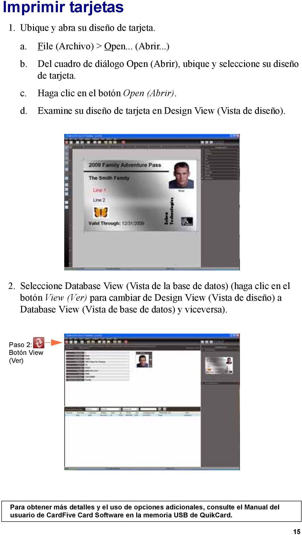 2. Seleccione Database View (Vista de la base de datos) (haga clic en el botón View (Ver) para cambiar de Design View (Vista