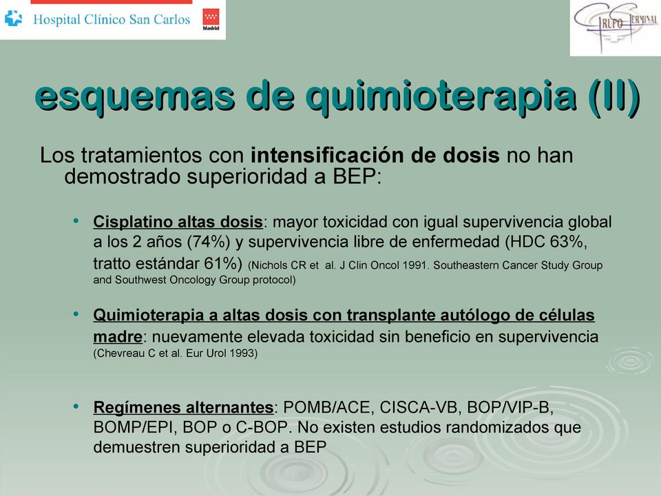 Southeastern Cancer Study Group and Southwest Oncology Group protocol) Quimioterapia a altas dosis con transplante autólogo de células madre: nuevamente elevada toxicidad