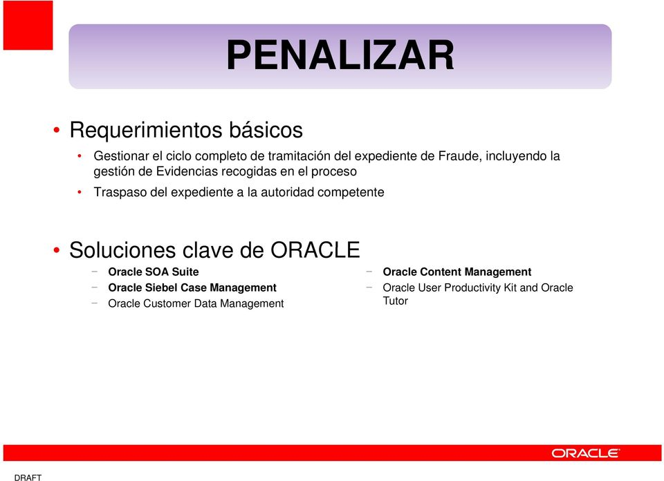 autoridad competente Soluciones clave de ORACLE Oracle SOA Suite Oracle Siebel Case Management