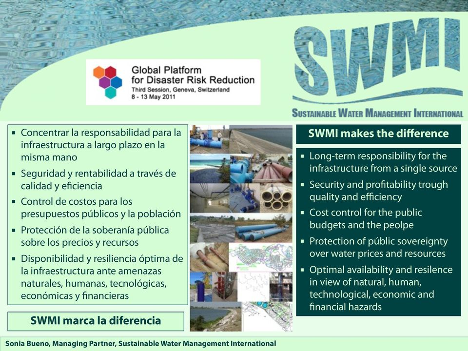 financieras SWMI marca la diferencia SWMI makes the difference Long-term responsibility for the infrastructure from a single source Security and profitability trough quality and efficiency Cost