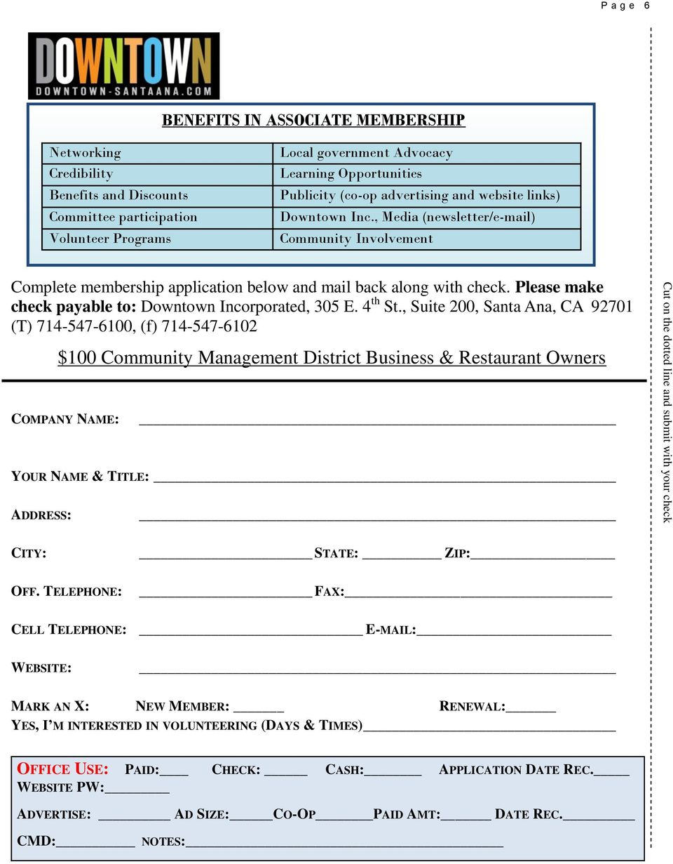 , Media (newsletter/e-mail) Community Involvement Complete membership application below and mail back along with check. Please make check payable to: Downtown Incorporated, 305 E. 4 th St.