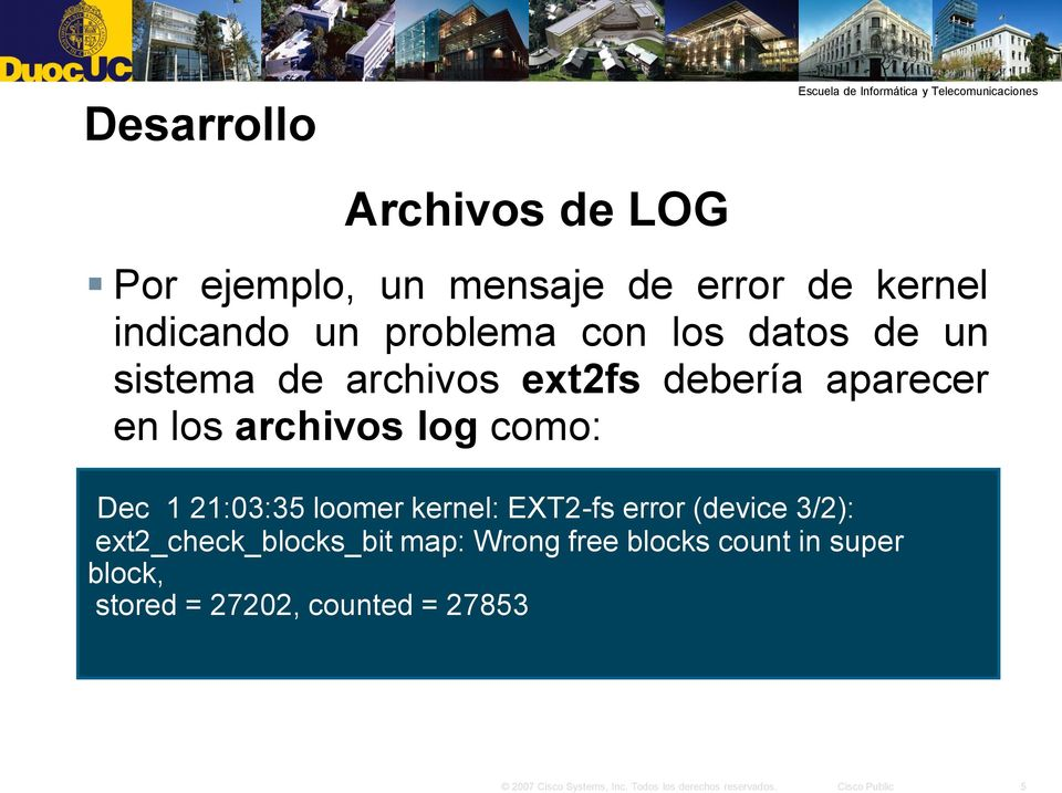 log como: Dec 1 21:03:35 loomer kernel: EXT2-fs error (device 3/2):
