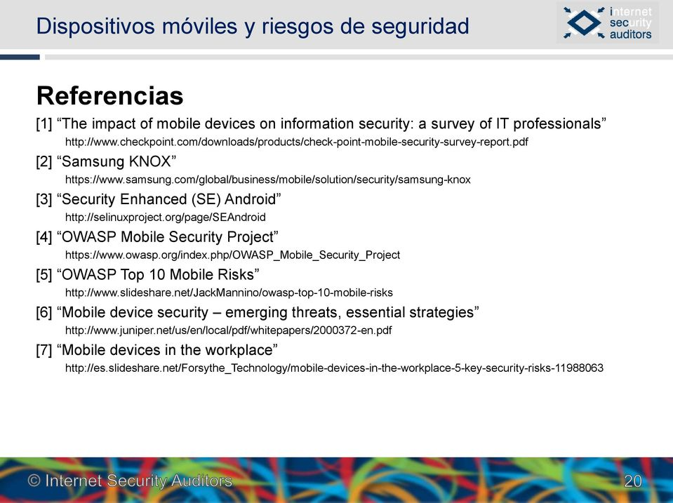 org/page/seandroid [4] OWASP Mobile Security Project https://www.owasp.org/index.php/owasp_mobile_security_project [5] OWASP Top 10 Mobile Risks http://www.slideshare.