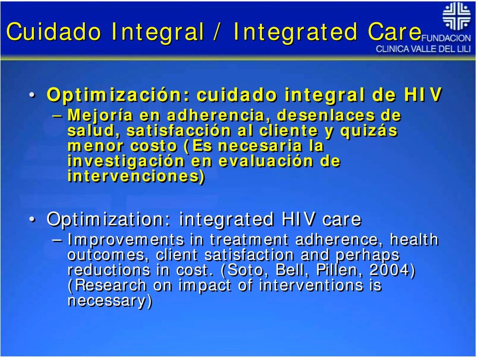 intervenciones) Optimization: integrated HIV care Improvements in treatment adherence, health outcomes, client