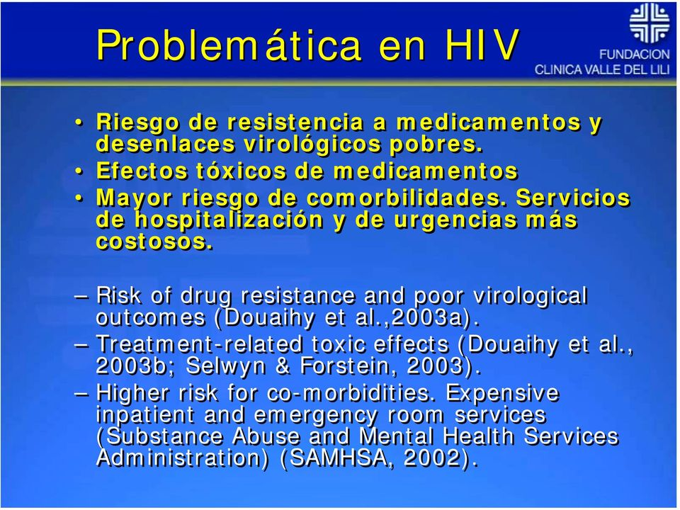 Risk of drug resistance and poor virological outcomes (Douaihy et al.,2003a). Treatment-related toxic effects (Douaihy et al.
