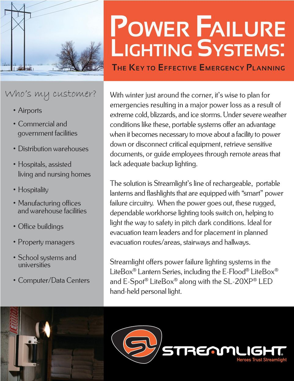 managers School systems and universities Computer/Data Centers With winter just around the corner, it s wise to plan for emergencies resulting in a major power loss as a result of extreme cold,