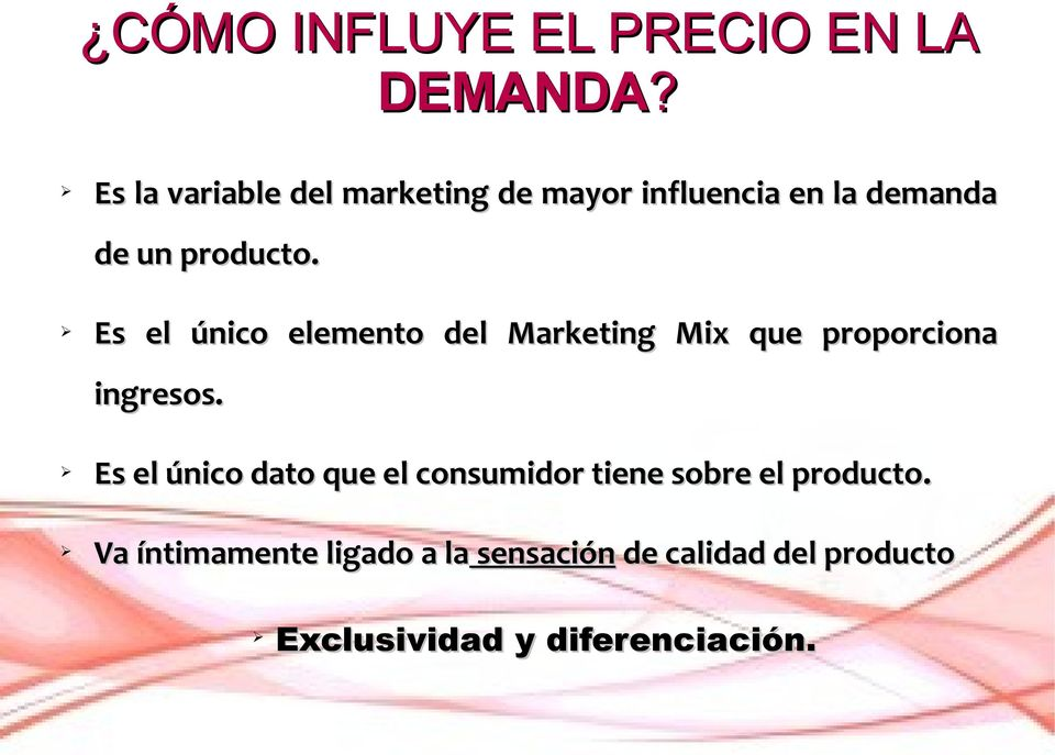 Es el único elemento del Marketing Mix que proporciona ingresos.
