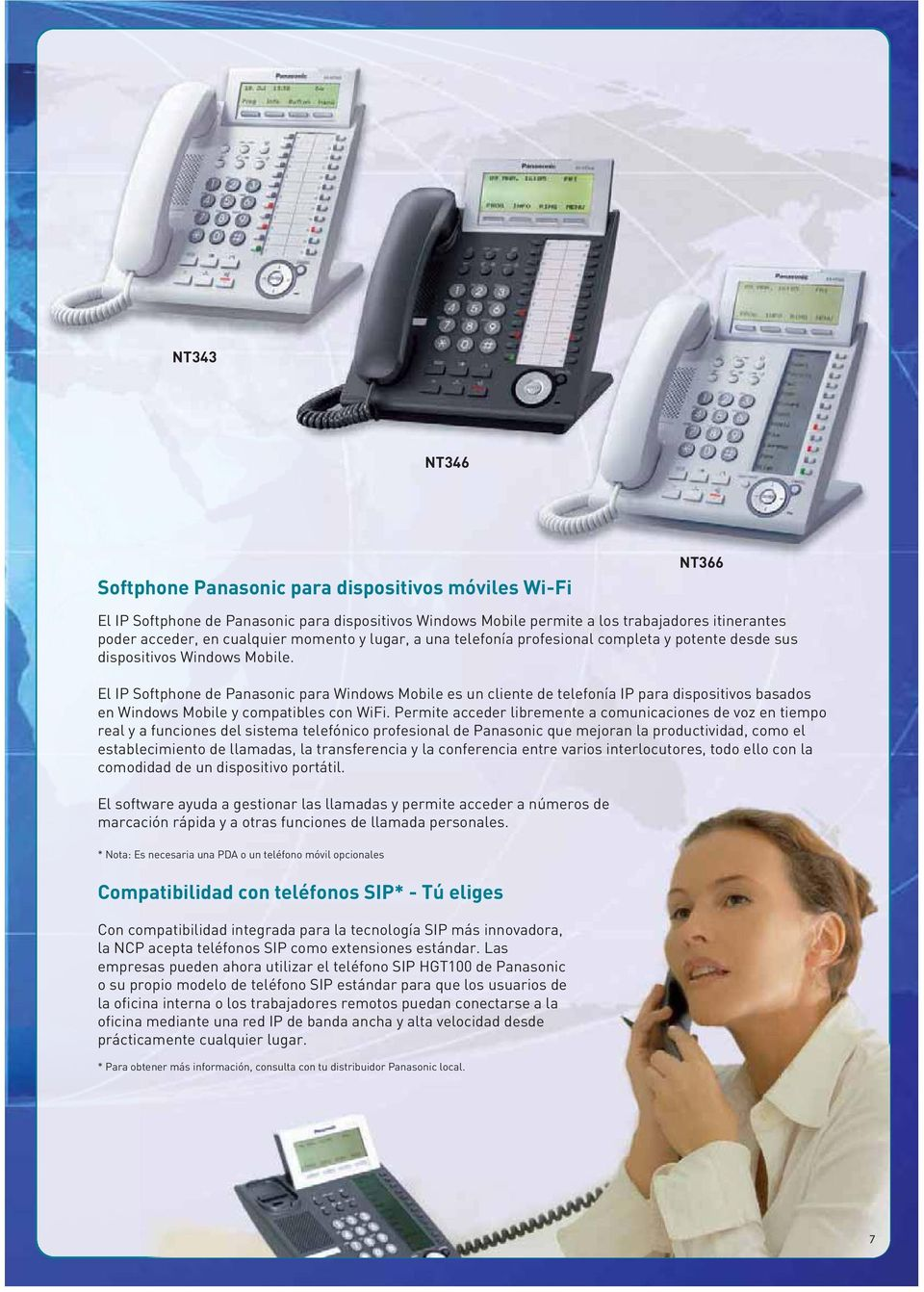 El IP Softphone de Panasonic para Windows Mobile es un cliente de telefonía IP para dispositivos basados en Windows Mobile y compatibles con WiFi.