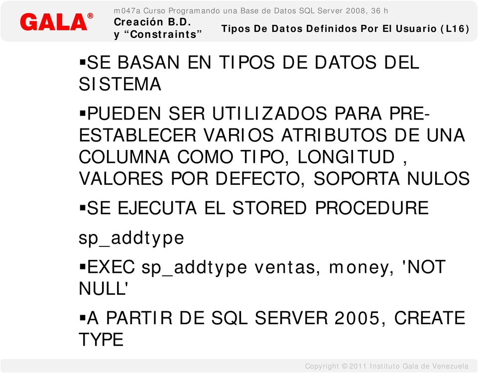 TIPO, LONGITUD, VALORES POR DEFECTO, SOPORTA NULOS SE EJECUTA EL STORED PROCEDURE