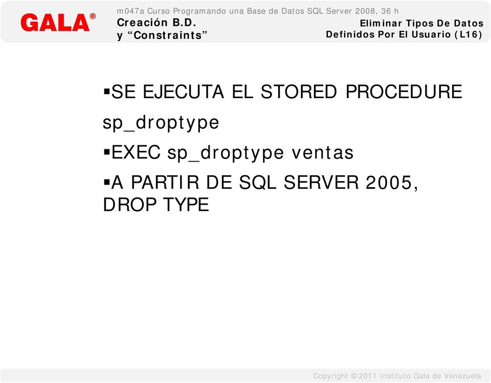 PROCEDURE sp_droptype EXEC sp_droptype
