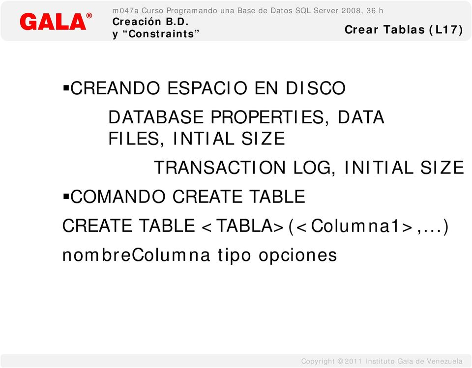 TRANSACTION LOG, INITIAL SIZE COMANDO CREATE TABLE