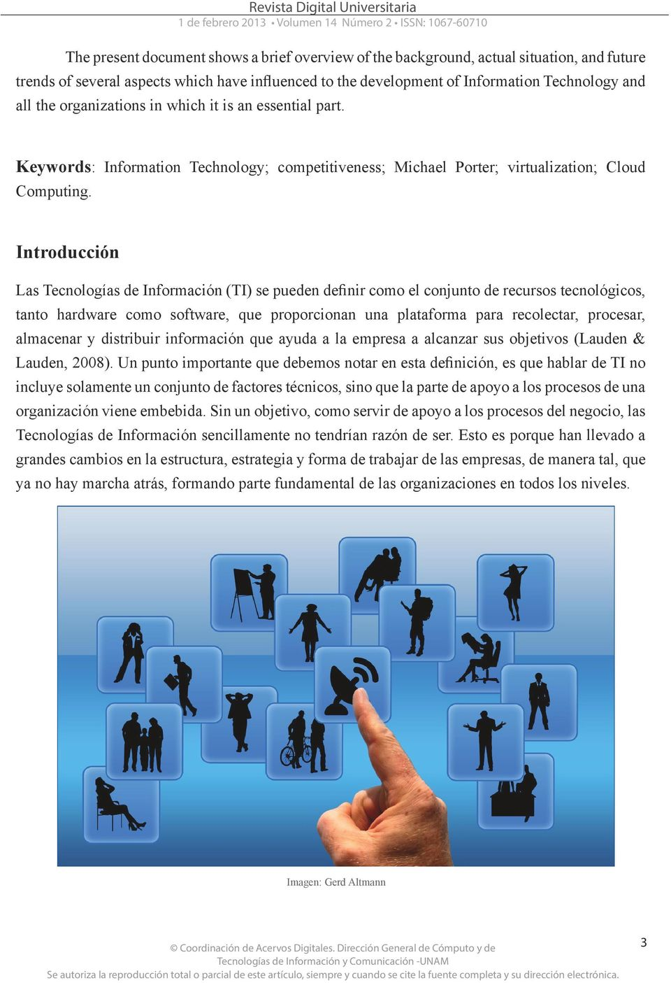 Keywords: Information Technology; competitiveness; Michael Porter; virtualization; Cloud Computing.