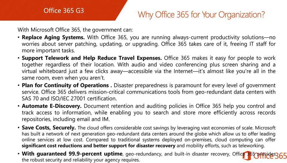 Office 365 makes it easy for people to work together regardless of their location.