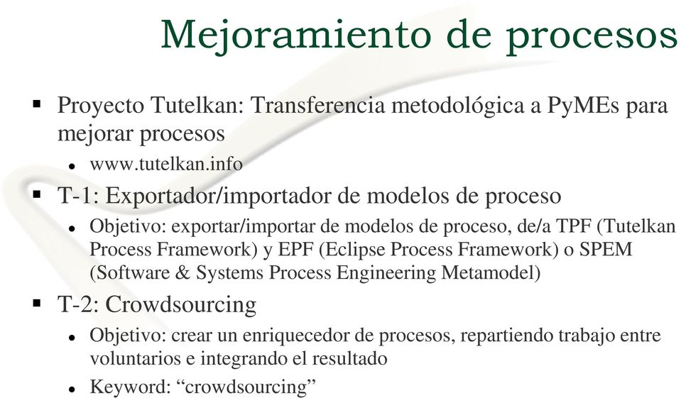 Process Framework) y EPF (Eclipse Process Framework) o SPEM (Software & Systems Process Engineering Metamodel) T-2: