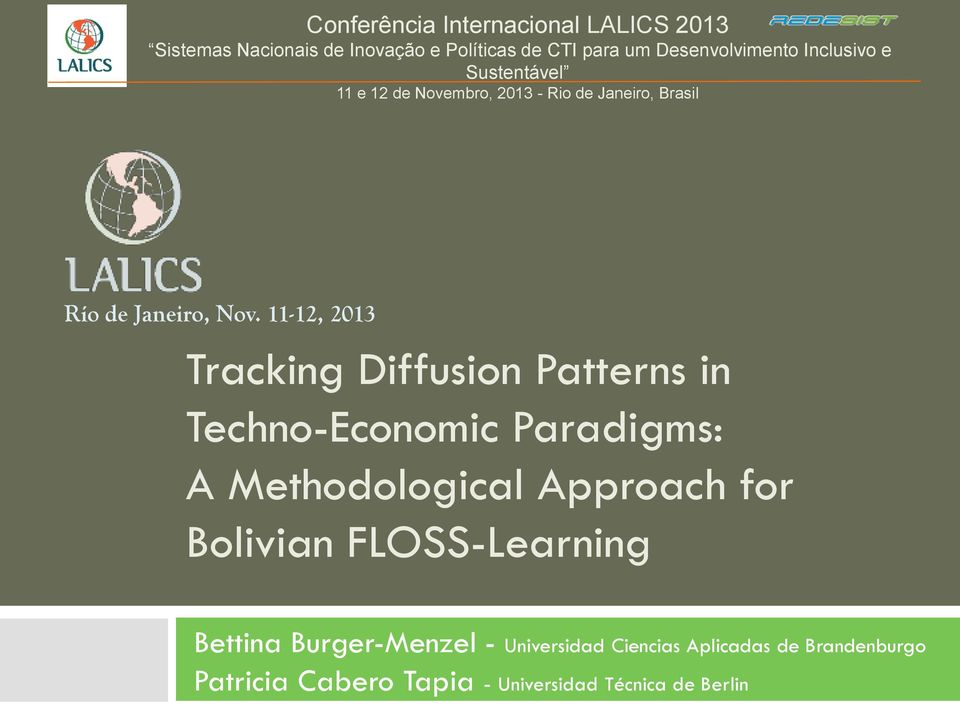 11-12, 2013 Tracking Diffusion Patterns in Techno-Economic Paradigms: A Methodological Approach for Bolivian