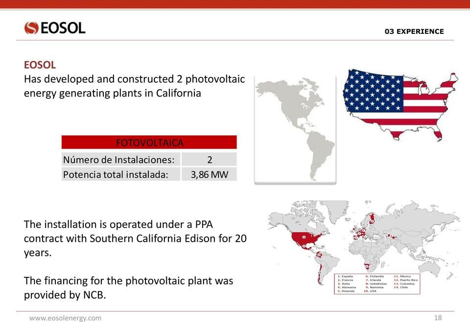 The installation is operated under a PPA contract with Southern California Edison for 20