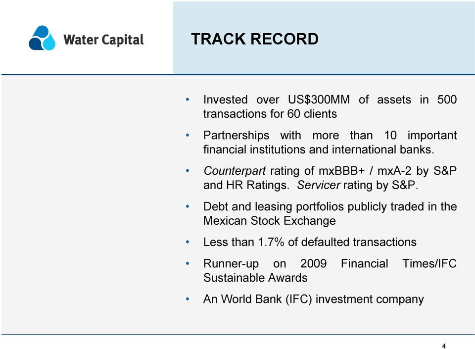 Servicer rating by S&P. Debt and leasing portfolios publicly traded in the Mexican Stock Exchange Less than 1.