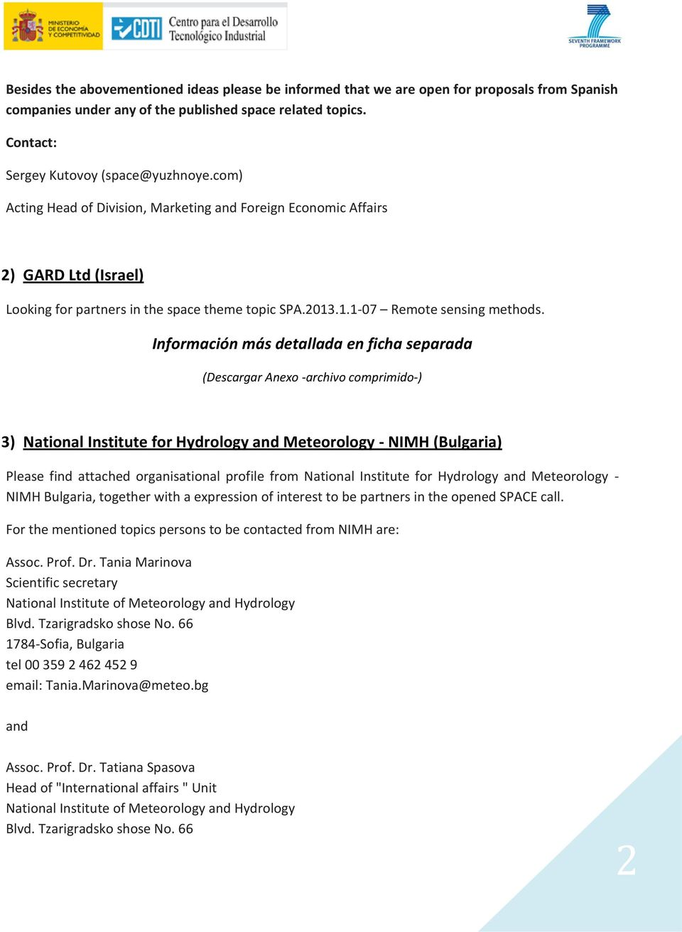 3) National Institute for Hydrology and Meteorology - NIMH (Bulgaria) Please find attached organisational profile from National Institute for Hydrology and Meteorology - NIMH Bulgaria, together with