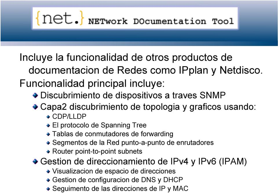 Tablas de conmutadores de forwarding! Segmentos de la Red punto-a-punto de enrutadores! Router point-to-point subnets!
