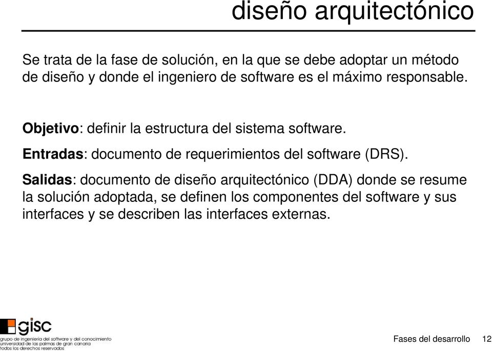 Entradas: documento de requerimientos del software (DRS).