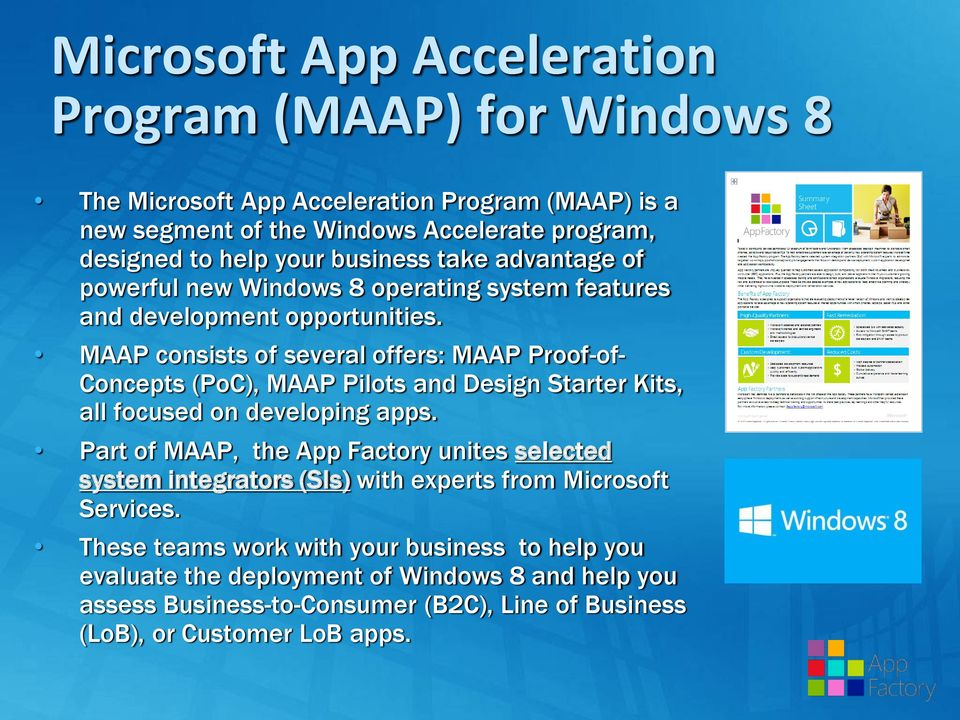 MAAP consists of several offers: MAAP Proof-of- Concepts (PoC), MAAP Pilots and Design Starter Kits, all focused on developing apps.