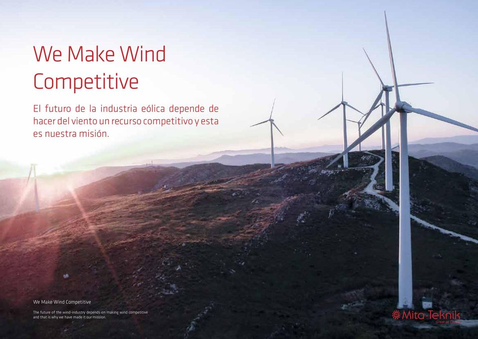 We Make Wind Competitive The future of the wind-industry depends on