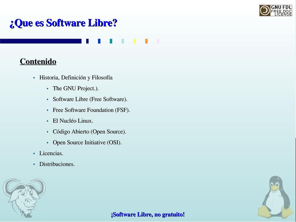 Free Software Foundation (FSF). El Nucléo Linux.